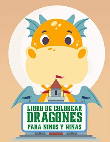 Libro de Colorear Dragones para Niños y Niñas: Adorable libro de colorear con dragones para niños, adolescentes con 57 ilustraciones de dragones para colorear para todos los niños de la edad