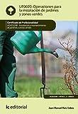 Operaciones para la instalación de jardines y zonas verdes. AGAO0208 - Instalación y mantenimiento de jardines y zonas verdes
