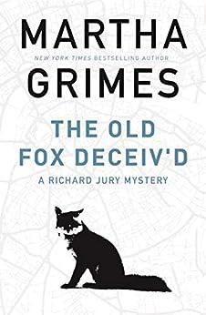 The Old Fox Deceiv'd (The Richard Jury Mysteries) by [Martha Grimes]