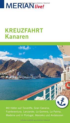 MERIAN live! Reiseführer Kreuzfahrt Kanaren: Mit Häfen auf Teneriffa, Fuerteventura, Lanzarote, La gomera, La Palma, Gran Canaria, Madeira und in Portugal, Marokko und Andalusien