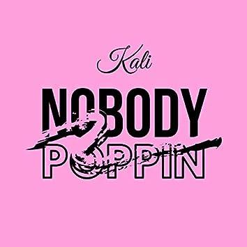 Nobody Poppin'