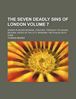 The Seven Deadly Sins of London Volume 7; Drawn in Seven Several Coaches, Through the Seven Several Gates of the City; Bri...