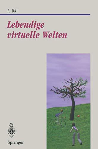Lebendige Virtuelle Welten: Physikalisch-Basierte Modelle in Computeranimation und Virtueller Realität (Beiträge zur Graphischen Datenverarbeitung)