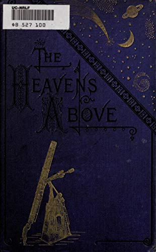 """The Abridged Version of \""""The Heavens Above\"""":  A Popular Handbook of Astronomy (English Edition)"""