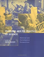 Pedagogy and the Practice of Science: Historical and Contemporary Perspectives (Inside Technology)