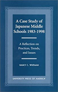 A Case Study of Japanese Middle Schools-1983-1998: A Reflection in Practices, Trends, and Issues