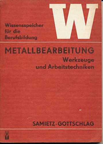 Metallbearbeitung – Werkzeuge und Arbeitstechniken
