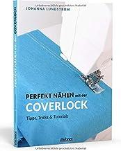Perfekt Nähen mit der Coverlock: Tipps, Tricks & Tutorials