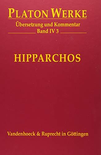 Hipparchos: Übersetzung und Kommentar (Platon Werke, Band 4) (Platon Werke: Übersetzung und Kommentar, Band 4)