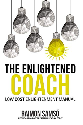 The Enlightened Coach: Low Cost Enlightenment Manual