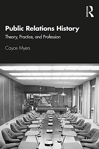 Public Relations History: Theory, Practice, and Profession (English Edition)