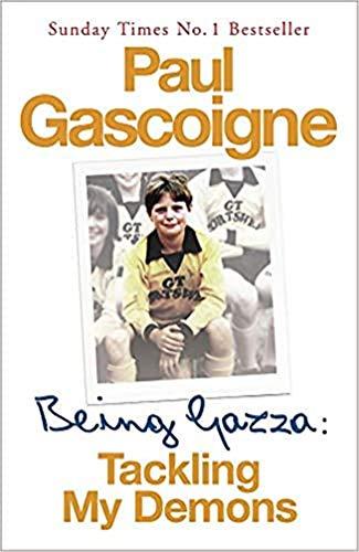 Being Gazza: Tackling My Demons (English Edition)