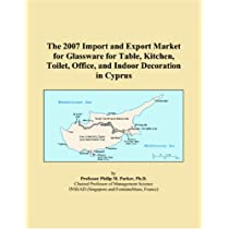 The 2007 Import and Export Market for Glassware for Table, Kitchen, Toilet, Office, and Indoor Decoration in Cyprus