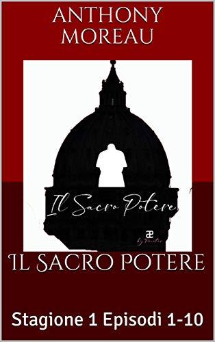 Il Sacro Potere: Stagione 1 Episodi 1-10 (Serie Narrative PRAETER)