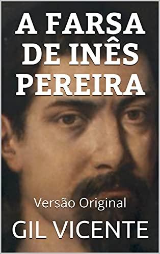 A FARSA DE INÊS PEREIRA: Versão Original