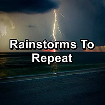 Rainstorms To Repeat