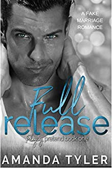 Full Release  A Fake Marriage Romance  Playing Pretend Book 1