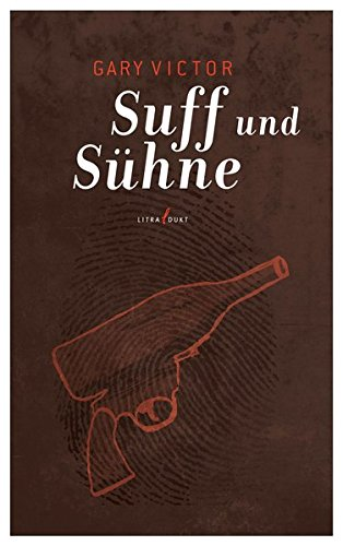 Suff und Sühne: Kriminalroman