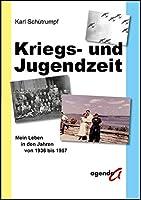 Kriegs- und Jugendzeit: Mein Leben in den Jahren von1936 bis 1957