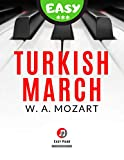 Turkish March - Wolfgang Amadeus Mozart: Easy Piano Sheet Music for Beginners I BIG Notes I Teach Yourself How to Play Popular, Classical Song for Kids, Adults, Young Musicians, Students, Teachers