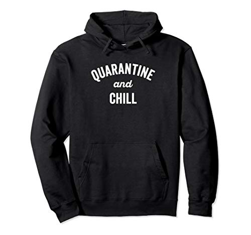 Quarantine And Chill Telecommute Work At Home Sick Employee Pullover Hoodie