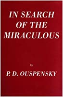 In Search of the Miraculous by P D Ouspensky(2004-07-01)