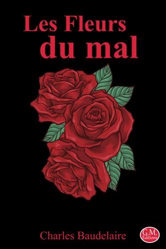 Les Fleurs du mal: Charles Baudelaire   15,24cm/22,86cm   G.M. Editions   (Annoté)
