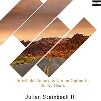Interlude: Failure is Not an Option