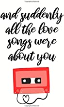 and suddenly all the love songs were about you cute nice valentines day gift for her / him / woman / man / wife / husband / girlfriend / boyfriend: ... gifts with nice romantic cute love quotes