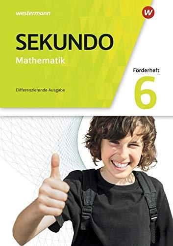 Sekundo - Mathematik für differenzierende Schulformen - Allgemeine Ausgabe 2018: Förderheft 6