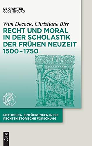 Recht und Moral in der Scholastik der Frühen Neuzeit 1500-1750 (methodica, Band 1)