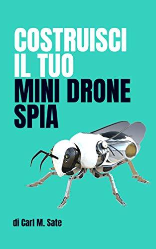 Costruisci il tuo Mini Drone Spia