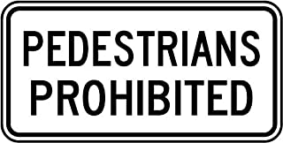 Traffic Signs - Pedestrians Prohibited Sign 10 x 7 Aluminum Sign Street Weather Approved Sign 0.04 Thickness