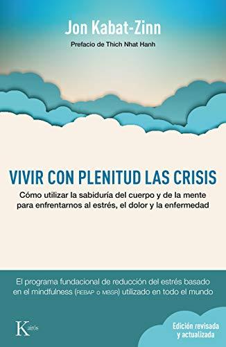 Vivir con plenitud las crisis (Ed. revisada y actualizada):...