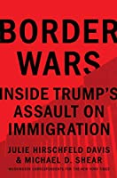 Border Wars: Inside Trump's Assault on Immigration