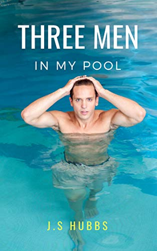 Three Men in my Pool (English Edition)