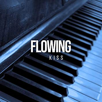 # Flowing Kiss