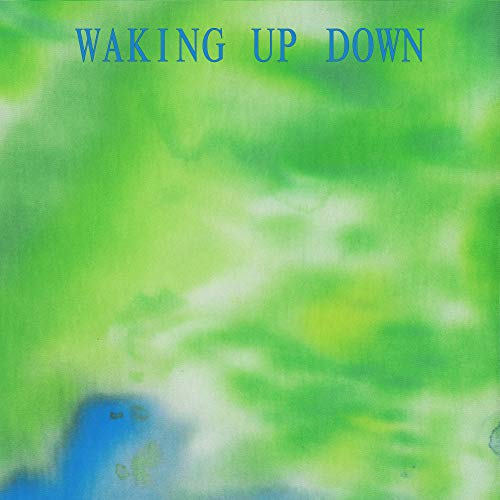 WAKING UP DOWN
