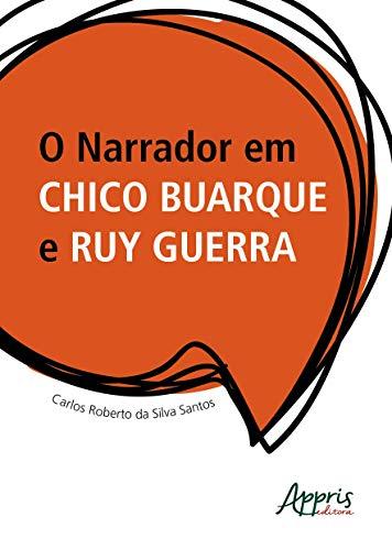 O Narrador em Chico Buarque e Ruy Guerra
