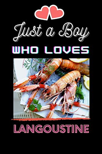 Just A Boy Who Loves Langoustine: Langoustine Lover Blank Lined Notebook Funny Gifts Of Christmas Thanksgiving For Cute Langoustine Lover Women Boys And Kids.