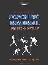 Coaching Baseball: Skills and Drills: The Ultimate Baseball Training Guide (3rd Edition)