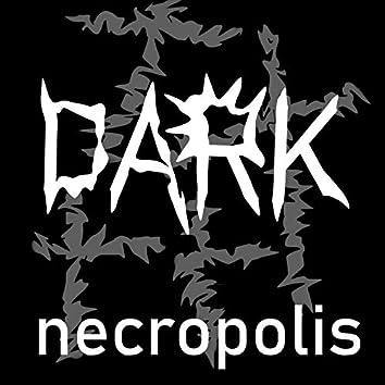 Dark Necropolis