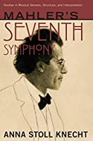 Mahler's Seventh Symphony (Studies in Musical Genesis, Structure and Interpretation)