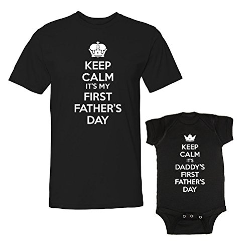 We Match! Keep Calm It's My First Father's Day & Daddy's First Father's Day Matching Adult T-Shirt & Baby Bodysuit Set (NB Bodysuit, Adult T-Shirt Medium, Black)