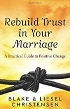 Rebuild Trust in Your Marriage: A Practical Guide to Positive Change