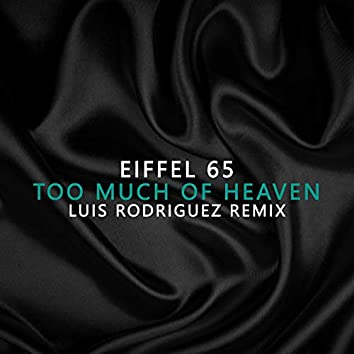 Too Much Of Heaven Luis Rodriguez Remix