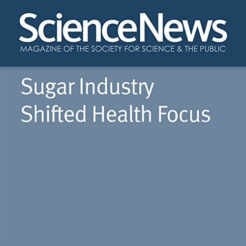 Sugar Industry Shifted Health Focus audiobook cover art