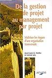 De la gestion de projet au management par projet - Maîtriser les risques d'une organisation transversale