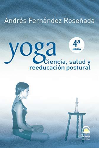 YOGA. CIENCIA, Salud y reeducación POSTURAL (4ªED)