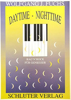 DAYTIME NIGHTTIME - arrangiert für Klavier [Noten / Sheetmusic] Komponist: Fuchs Wolfgang J